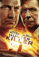 Cover image for Hunter killer / Summit Premiere and Millennium Media present an Original Film production and a Relativity Media/Millennium Media/G-Base production ; director, Donovan Marsh ; writers, Arne L. Schmidt, Jamie Moss ; producers, Neal H. Mortiz, Toby Jaffe, [and five others].
