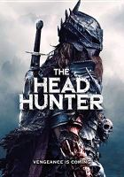 Cover image for The head hunter / Brayne Studios presents in association with Detention films ; produced by Jordan Downey, Ricky Fosheim, Kevin Stewart ; written by Kevin Stewart, Jordan Downey ; directed by Jordan Downey.