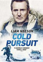 Cover image for Cold pursuit / Summit Entertainment presents Studiocanal presents a Mas Productio ; a Paradox Films production ; director, Hans Petter Moland ; writer, Frank Baldwin ; producers, Michael Shamberg, Ameet Shukla, Stein Kvae, Finn Gjerdrum.