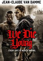 Cover image for We die young / a Moshe Diamant, Inc. and Dream Team Films production in association with Midsummer Films [and others] ; produced by Gabriel Georgiev, Evtim Miloshev, Sagiv Diamant, Christopher Milburn ; story by Lior Geller & Andrew Friedman ; screenplay by Lior Geller ; directed by Lior Geller.