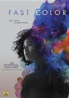 Cover image for Fast color / producers, Mickey Liddell, Pete Shilaimon, Jordan Horowitz ; writers, Julia Hart, Jordan Horowitz ; director, Julia Hart.