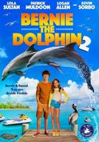 Cover image for Bernie the dolphin 2 / Grindstone Entertainment Group & Ambi Media Group present ; a Fairway Film Alliance production ; in association with Digital Caviar ; produced by Andrea Iervolino, Monika Bacardi, Marty Poole, Tony Armer, Kirk Harris, Julie McLaughlin ; screenplay by Terri Emerson, Marty Poole ; directed by Kirk Harris.