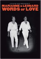 Cover image for Marianne & Leonard : words of love / BBC ; Kew Media Group ; produced by Nick Broomfield, Marc Hoeferlin, Shani Hinton; Kyle Gibbon ; directed by Nick Broomfield.