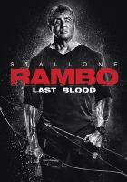Cover image for Rambo. Last blood / Lionsgate presents ; in association with Balboa Productions, Dadi Film (HK) LTD. and Millennium Media ; a Millennium Media, Balboa Productions and Templeton Media production ; in association with Campbell Grobman Films ; directed by Adrian Grünberg ; screenplay by Matthew Cirulnick & Sylvester Stallone ; story by Dan Gordon and Sylvester Stallone ; produced by Avi Lerner, Kevin King-Templeton, Yariv Lerner, Les Weldon.
