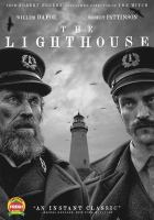 Cover image for The lighthouse / an A24 and Regency Enterprises presentation ; an RT Features production ; a Parts & Labor production ; directed by Robert Eggers ; written by Robert Eggers & Max Eggers ; produced by Rodrigo Teixeira, Jay Van Hoy, Robert Eggers, Lourenço Sant'Anna, Youree Henley.