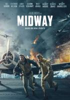 Cover image for Midway / Lionsgate presents in association with Shanghai Ruyi Entertainment a Roland Emmerich film ; written by Wes Tooke ; produced by Roland Emmerich, Harold Kloser ; directed by Roland Emmerich.