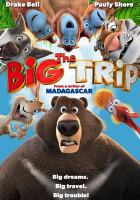 Cover image for The big trip / producers, Roman Borisevitch, Vasily Rovensky, Maxim Rogalskiy ; writers, Vasily Rovensky, Billy Frolick ; director, Vasily Rovenskiy.