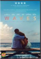 Cover image for Waves / A24 Films ; producers, Trey Edward Shults, Kevin Turen, James Wilson ; directed and written by Trey Edward Shults.