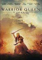 Cover image for The warrior queen of Jhansi / producer/writer/director, Swati Bhise ; writers, Devika Bhise, Oliva Emden.