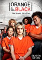 Cover image for Orange is the new black. Season seven / created by Jenji Kohan ; produced by David Price ; producer, Hilary Weisman Graham ; Tilted Productions ; Lionsgate.