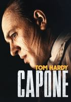 Cover image for Capone / a Bron Studios/Lawrence Bender/Addictive Pictures production ; in association with Endeavor Content, AI Film Entertainment, Creative Wealth Media ; produced by Russell Ackerman & John Schoenfelder, Lawrence Bender, Aaron L. Gilbert ; written and directed by Josh Trank.