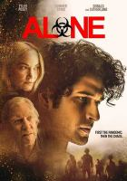 Cover image for Alone / producers, Rabh Aridi, Anne Jordan, Johnny Martin ; writer, Matt Naylor ; director, Johnny Martin.