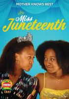 Imagen de portada para Miss Juneteenth / Ley Line Entertainment ; produced by Toby Halbrooks [and others] ; written & directed by Channing Godfrey Peoples.