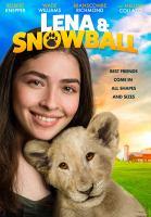 Imagen de portada para Lena & Snowball / executive producers, Barry Brooker [and others] ; writer, Sean Michael Arogo, B. Dave Walters ; director, Brian Herzlinger.