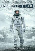 Cover image for Interstellar / Paramount Pictures and Warner Bros. Pictures present ; in association with Legendary Pictures ; a Syncopy/Lynda Obst Productions production ; written by Jonathan Nolan and Christopher Nolan ; produced by Emma Thomas, Christopher Nolan, Lynda Obst ; directed by Christopher Nolan.