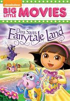 Cover image for Dora the Explorer. Dora saves Fairytale Land.