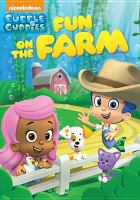 Cover image for Bubble guppies. Fun on the farm / Viacom International.