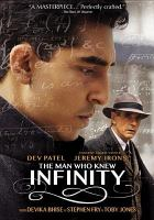 Cover image for The man who knew infinity / IFC Films presents ; an Edward R. Pressman/Animus Films productions ; in association with Cayenne Pepper Productions, Xeitgeist Entertainment Group and Marcys Holdings ; a film by Matthew Brown ; produced by Joe Thomas, Matthew Brown, Sofia Sondervan, Jon Katz, Edward R. Pressman, Jim Young ; written and directed by Matthew Brown.