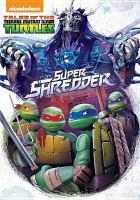 Cover image for Tales of the Teenage Mutant Ninja Turtles. Super Shredder.