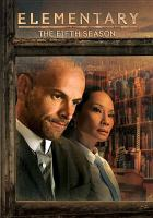 Cover image for Elementary. The fifth season / Hill of Beans Productions, Inc. ; TImberman/Beverly Productions ; CBS Television Studios ; producer, Chris Leanza, Jeffrey Paul King, Melissa Owen ; produced by Patty Willett ; created by Robert Doherty.