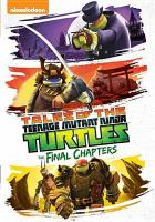 Cover image for Tales of the Teenage Mutant Ninja Turtles. The final chapters.