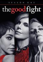 Cover image for The good fight. Season one / CBS Television Studios ; Scott Free Productions ; King Size Productions ; created by Robert King, Michelle King, and Phil Alden Robinson ; produced by Kristin Bernstein, Debra Lovatelli ; written by Phil Alden Robinson, Ryan Pedersen, Tegan Shohet, Joey Hartstone, Marcus Dalzine [and others] ; directed by Brooke Kennedy, Allan Arkush, Marta Cunningham, Alex Zakrzewski, Ron Underwood [and others].