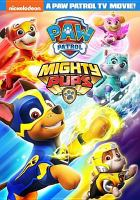 Cover image for PAW patrol. Mighty pups / Spin Master PAW Productions Inc.