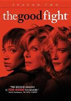 Cover image for The good fight. Season two / CBS ; created by Robert King & Michelle King and Phil Alden Robinson.