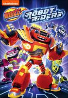 Cover image for Blaze and the monster machines. Robot riders / Nickelodeon.
