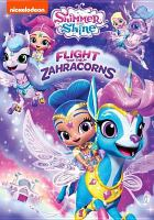 Cover image for Shimmer and Shine. Flight of the Zahracorns / Nickelodeon.