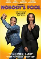 Cover image for Nobody's fool / Paramount Pictures, Paramount Players, Tyler Perry Studios and BET Films present ; a Tyler Perry Studios production ; producer, Mark E. Swinton ; produced by Will Areu ; executive produced, written, and directed by Tyler Perry.