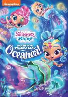 Cover image for Shimmer and Shine. Splash into Zahramay Oceanea! / Nickelodeon.