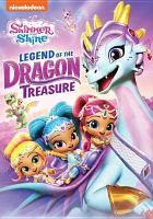 Cover image for Shimmer and Shine. Legend of the dragon treasure.