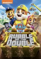 Cover image for PAW patrol. Rubble on the double / Nickelodeon Animation Studios, Spin Master Studios ; written by Carolyn Hay, Alex Ganetakos, Charles Johnston, Kim Duran, Ursula Ziegler-Sullivan [and others] ; directed by Charles E. Bastien, Jamie Whitney.