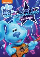 Cover image for Blue's clues & you!. Blue's sing-along spectacular.