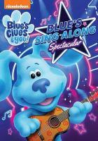 Imagen de portada para Blue's clues & you!. Blue's sing-along spectacular.