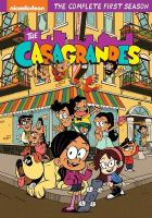 Cover image for The Casagrandes. The complete first season / Nickelodeon.