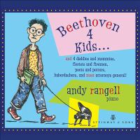Cover image for Beethoven 4 kids... [sound recording] / Andy Rangell.