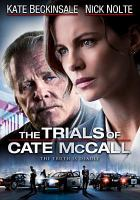 Cover image for The trials of Cate McCall / Sunrise Pictures/Pitbull Pictures present ; in associatiton with TOCM Productions ; produced by Eric Karten, Karen Moncrieff, Marc Bienstock and Peter Schafer ; written and directed by Karen Moncrieff.