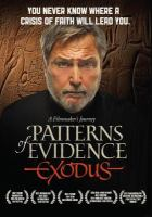 Cover image for Patterns of evidence, Exodus / directed and produced by Timothy P. Mahoney ; written by Timothy P. Mahoney, Steven Law.