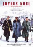 Cover image for Joyeux Noël = Merry Christmas / Sony Pictures Classics ; Nord-Ouest présente ; Senator Film Produktion, the Bureau, Artemis Productions, MediaPro Pictures, TF1 Films Production, Les Productions de La Guéville ; scénario original et dialogues, Christian Carion ; produit par Christophe Rossignon ; écrit et réalisé par Christian Carion.