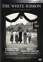 Cover image for The white ribbon = das weisse band: eine deutsche Kindergeschichte / X-Filme Creative Pool ; Les Films du Losange ; WEGA Film ; Lucky Red ; ein film von Michael Haneke ; buch und regie, Michael Haneke.