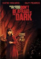 Cover image for Don't be afraid of the dark / FilmDistrict ; Necropia ; Gran Via ; screenplay by Guillermo del Toro & Matthew Robins ; produced by Guillermo del Toro, Mark Johnson, Stephen Jones ; directed by Troy Nixey.