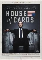 Cover image for House of cards. The complete first season / Trigger Street Productions, Wade Thomas Productions, Media Rights Capital ; created for television by Beau Willimon ; producer[s], Karyn McCarthy, Keith Huff.