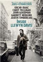 Cover image for Inside Llewyn Davis / CBS Films and Studiocanal present ; in association with Anton Capital Entertainment ; produced by Scott Rudin, Ethan Coen, Joel Coen ; written and directed by Joel Coen & Ethan Coen.