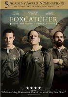 Cover image for Foxcatcher / Sony Pictures Classics presents ; an Annapurna Pictures production ; in association with Likely Story ; produced by Megan Ellison, Bennett Miller, Jon Kilik, Anthony Bregman ; written by E. Max Frye and Dan Futterman ; directed by Bennett Miller.