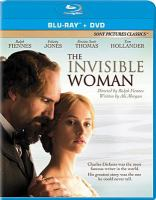Cover image for The invisible woman / A Sony Pictures Classics Release ; BBC Films and BFI present ; in association with WestEnd Films, Magnolia Mae Films and Taeoo Entertainment ; a Headline Pictures and Magnolia Mae Films production ; in association with Lonely Dragon ; a Ralph Fiennes film ; produced by Gabrielle Tana, Stewart Mackinnon, Christian Baute, Carolyn Marks Blackwood ; written by Abi Morgan ; directed by Ralph Fiennes.