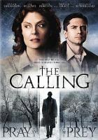 Cover image for The calling / Stage 6 Films presents a Manis Film production, a Breaking Ball Films production in association with Darius Films ; produced by Randy Manis, Lonny Dubrofsky, Scott Abromovitch, Nicholas Tabarrok ; screenplay by Scott Abramovitch ; directed by Jason Stone.