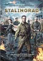 Cover image for Stalingrad / screenplay by Ilya Tilkin, Sergey Snezhkin ; producers, Sergey Melkumov [and three others] ; directed by Fedor Bondarchuk.