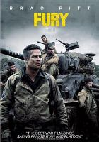 Cover image for Fury / Columbia Pictures presents in association with QED International and LStar Capital ; produced by Bill Block, David Ayer, Ethan Smith, John Lesher ; written and directed by David Ayer.